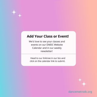 Happy Wednesday! Don't forget to submit your event, class, or job posting! We want to hear from you (yes you!)  Questions? DM us or email at info@dancemetrodc.org