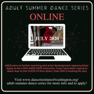 @danceinstituteofwa is happy to be hosting its' Adult Summer Dance Series of 2020 ONLINE. Due to COVID-19, DIW's State-of-the-Art building remains closed for programming until the Fall. ASDS aims to further teaching and artist development opportunities and DIW is committed to providing an online platform, resources, and eliminating any barriers between the experience of teaching online and professional artists. • • • Instructors from the DMV area will be selected to teach as a DIW ASDS 2020 instructor. If you have been urging to teach due to the COVID-19 shutdown, then DIW is looking for you! Usually, DIW would be able to compensate ASDS Instructors. Due to our COVID-19 closure, we are not able to provide any monetary compensation, but we hope you are still eager to teach! ASDS participants will be considered for hiring with compensation for Fall 2020 in-studio adult classes. • • • Available dates to choose from during July 2020 will be Monday-Thursday at 6pm. Instructors will be hired on a volunteer basis. Instructors of all genres and backgrounds are welcomed to apply! • • • DEADLINE TO APPLY: JUNE 29TH, 2020 Link in bio! • • • #dcdance #dancemetrodc #202creates